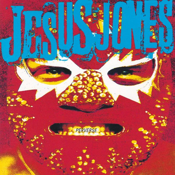 Jesus Jones - Perverse Album Artwork